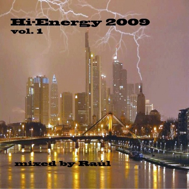 DJ Raul - Hi Energy Mix 2009 Vol. 01