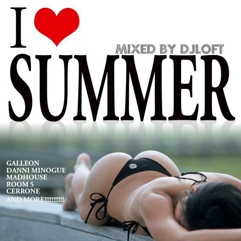 I love Summer By DJ Loft