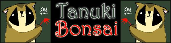 TANUKI BONSAI